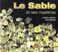 Jacques Lapaire et Paul Miéville - Le sable et ses mystères.