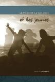 Jacques Laplante - Le Piège de la violence et les jeunes.
