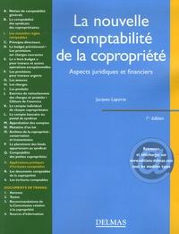 Jacques Laporte - La nouvelle comptabilité de la copropriété - Aspects juridiques et financiers.