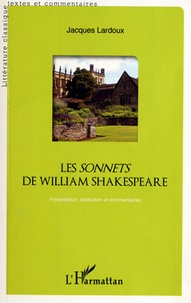 Jacques Lardoux - Les Sonnets de William Shakespeare - Présentation, traduction et commentaires. 1 CD audio