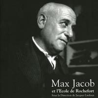 Jacques Lardoux et Alain Germain - Max Jacob et l'école de Rochefort.