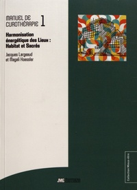 Accentsonline.fr Manuel de curothérapie - Tome 1, Harmonisation énergétique des lieux (habitats et sacrés) Image