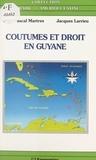 Jacques Larrieu et  Martres - Coutumes et droit en Guyane - Amérindiens, Noirs-Marrons, Hmong, actes du colloque de Cayenne 25, 26 et 27 juin 1992.