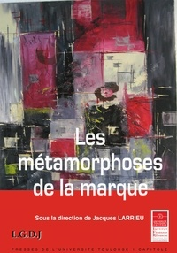 Jacques Larrieu - Les métamorphoses de la marque.