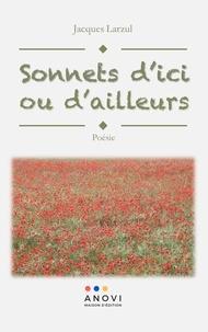 Jacques Larzul - Sonnets d'ici ou d'ailleurs.