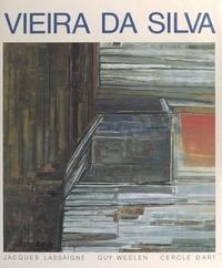 Jacques Lassaigne et Guy Weelen - Vieira da Silva.