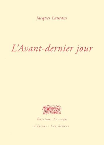 Jacques Laurans - L'avant-dernier jour.