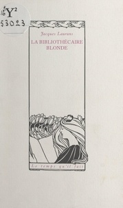 Jacques Laurans - La bibliothécaire blonde.