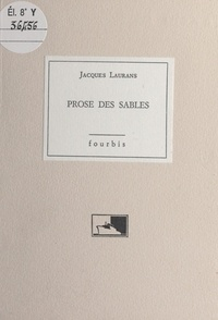 Jacques Laurans - Prose des sables.
