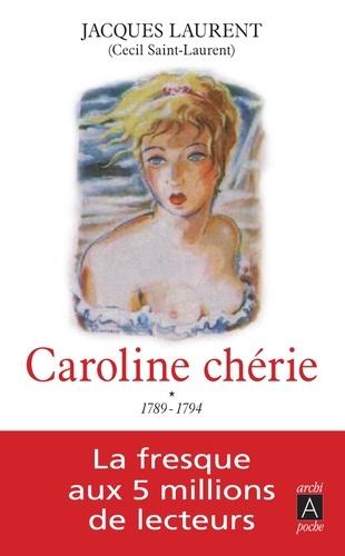 Caroline chérie Tome 1 1789-1794