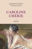 Jacques Laurent - Caroline chérie Tome 1 : 1789-1794.