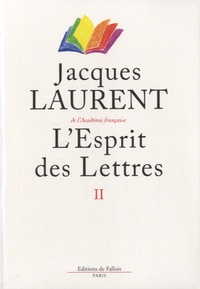 Jacques Laurent - L'esprit des lettres II - Arts.