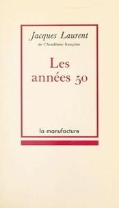 Jacques Laurent - Les Années 50.