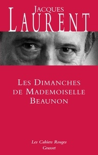 Jacques Laurent - Les dimanches de Mademoiselle Beaunon.