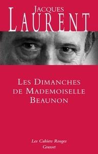 Jacques Laurent - Les dimanches de Mademoiselle Beaunon.