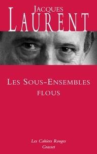Jacques Laurent - Les Sous-Ensembles flous.