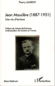 Jacques-Laurent Thierry - Jean Mauclère (1887-1951) - Une vie d'écriture.