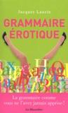 Jacques Laurin - Grammaire érotique.