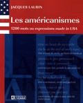 Jacques Laurin - Les américanismes - 1200 Mots ou expressions made in USA.
