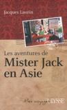 Jacques Laurin - Les aventures de Mister Jack en Asie.