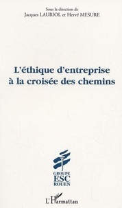 Jacques Lauriol - L'éthique d'entreprise à la croisée des chemins.