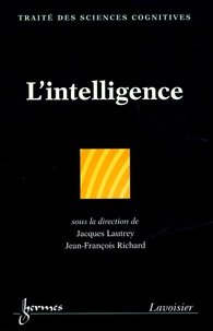 Jacques Lautrey et Jean-François Richard - L'intelligence.