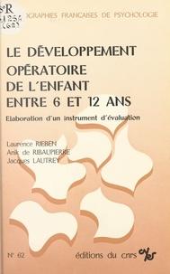 Jacques Lautrey - Le développement opératoire de l'enfant entre 6 et 12 ans : élaboration d'un instrument d'évaluation.