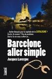 Jacques Lavergne - Barcelone aller simple.