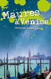Jacques Lavergne - Maures à Venise.