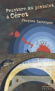 Jacques Lavergne - Peinture au pistolet à Céret - Ou La balade des Cantiques.