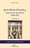Jacques Layani - Jean-Marie Girardey, professeur de lettres - 1934-1971.