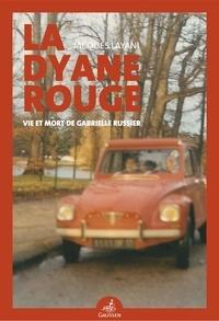 Jacques Layani - La Dyane rouge - Vie et mort de Gabrielle Russier.