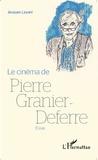 Jacques Layani - Le cinéma de Pierre Granier-Deferre.