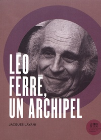 Jacques Layani - Léo Ferré, un archipel.