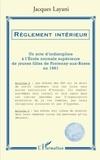Jacques Layani - Règlement intérieur - Un acte d'indiscipline à l'Ecole normale supérieure de jeunes filles de Fontenay-aux-Roses en 1961.