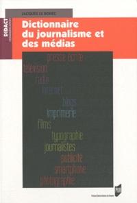 Jacques Le Bohec - Dictionnaire du journalisme et des médias.