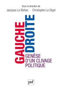 Jacques Le Bohec et Christophe Le Digol - Gauche-droite - Genèse d'un clivage politique.