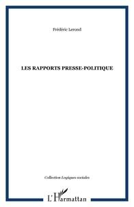Jacques Le Bohec - Les rapports presse-politique - Mise au point d'une typologie idéale.