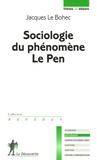 Jacques Le Bohec - Sociologie du phénomène Le Pen.