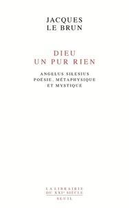Accentsonline.fr Dieu, un pur rien - Angelus Silesius - Poésie, métaphysique et mystique Image