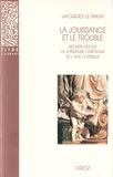 Jacques Le Brun - La jouissance et le trouble - Recherches sur la littérature chrétienne de l'âge classique.