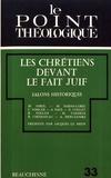 Jacques Le Brun - Les chrétiens devant le fait juif - Jalons historiques.