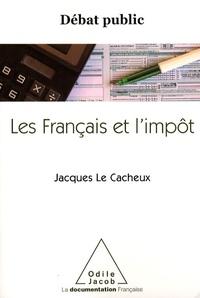 Jacques Le Cacheux - Les Français et l'impôt.
