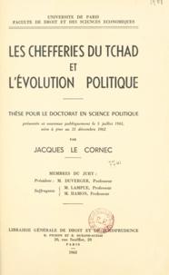 Jacques Le Cornec - Les chefferies du Tchad et l'évolution politique - Thèse pour le doctorat en science politique présentée et soutenue publiquement le 5 juillet 1961, mise à jour au 31 décembre 1962.