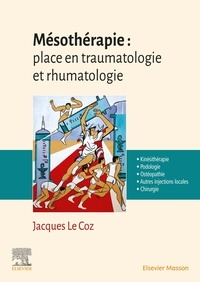 Jacques Le Coz - Mésothérapie : place en traumatologie et rhumatologie.