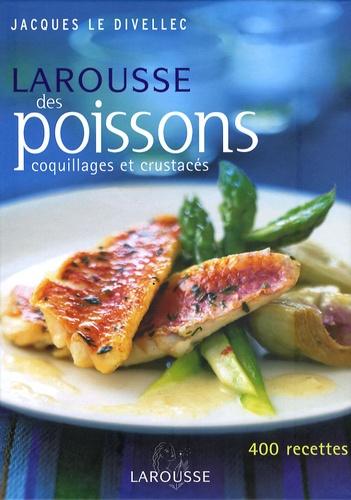 Jacques Le Divellec - Larousse des poissons - Coquillages et crustacés.