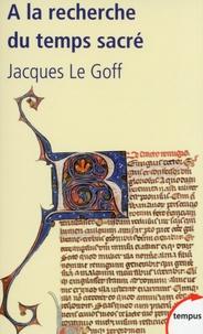 A la recherche du temps sacré - Jacques de Voragine et la Légende dorée.pdf