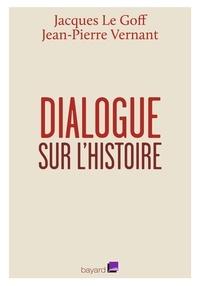 Jacques Le Goff et Jean-Pierre Vernant - Dialogue sur l'histoire - Entretiens avec Emmanuel Laurentin.
