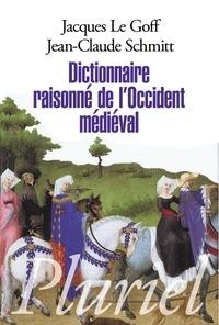 Jacques Le Goff et Jean-Claude Schmitt - Dictionnaire raisonné de l'occident médieval.