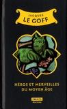 Jacques Le Goff - Héros et merveilles du Moyen-âge.